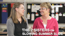The 2 Sisters on Slowing the Summer Slide